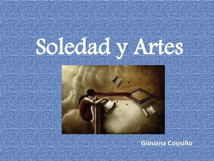 Soledad y Artes             Giovana Cousiño
