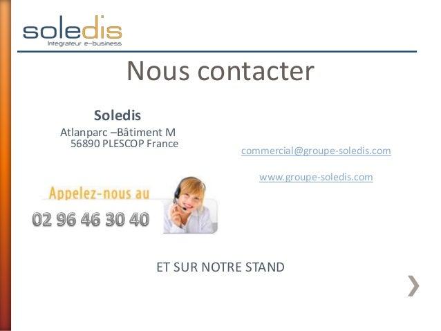 SoledisAtlanparc –Bâtiment M56890 PLESCOP Francecommercial@groupe-soledis.comwww.groupe-soledis.comNous contacterET SUR NO...