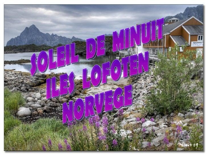 LAPONIELa Laponie, en Norvège, est le lieu idéal pour jouir de ce spectacle merveilleux de   la nature. La meilleure époqu...