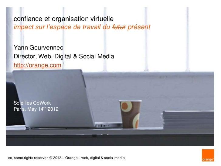 confiance et organisation virtuelle   impact sur l'espace de travail du futur présent   Yann Gourvennec   Director, Web, D...
