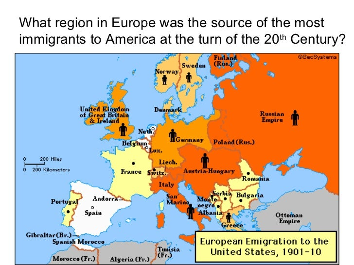What region in Europe was the source of the mostimmigrants to America at the turn of the 20 th Century?