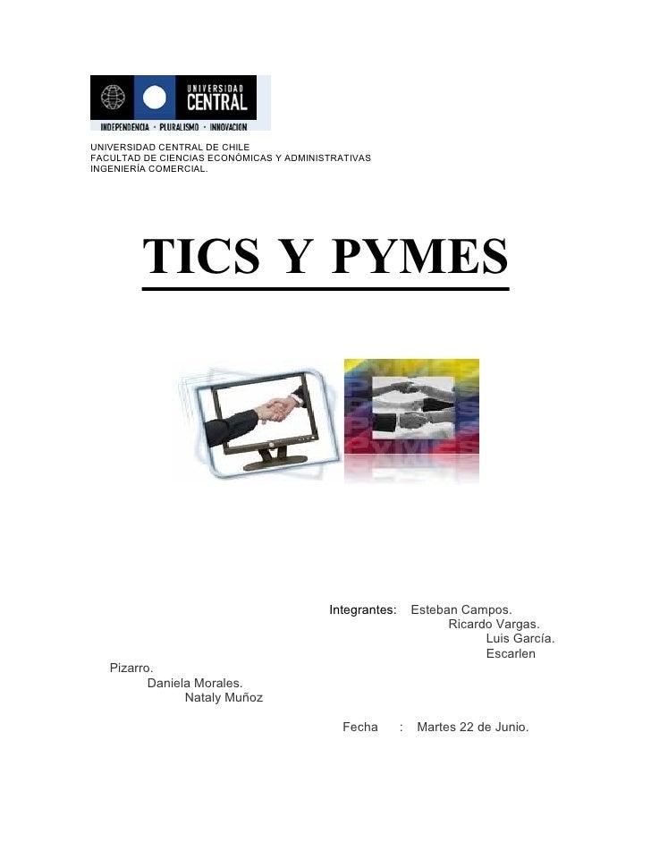 UNIVERSIDAD CENTRAL DE CHILE FACULTAD DE CIENCIAS ECONÓMICAS Y ADMINISTRATIVAS INGENIERÍA COMERCIAL.             TICS Y PY...