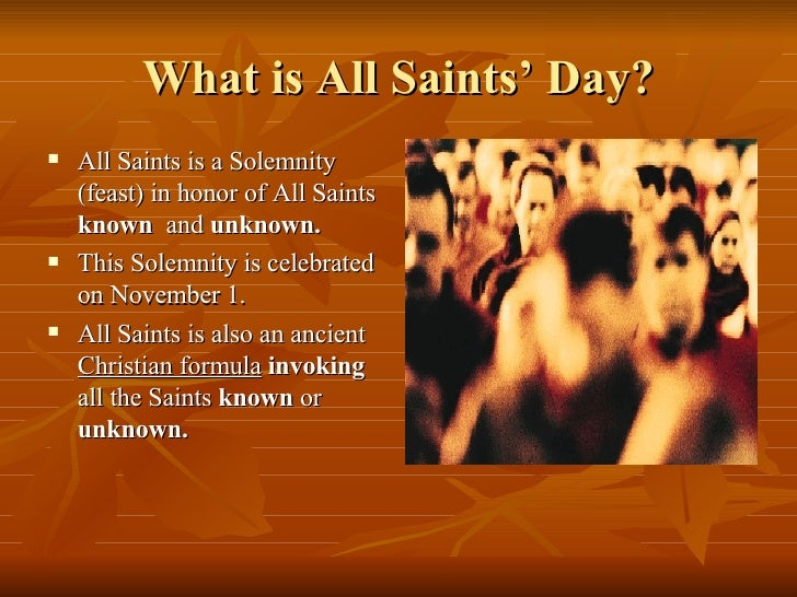 how all saints day through the 2010-11-1  all saints' day (día de todos los santos), on november 1, and all souls' day (los fieles difuntos), on november 2, are celebrated hand in hand – firstly to honor the saints and then to remember the dead.