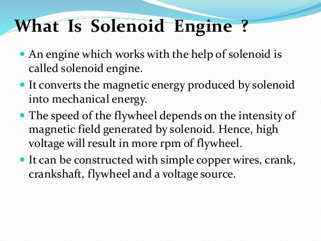 Solenoid engine