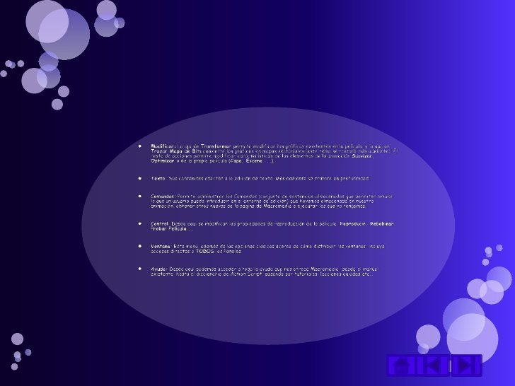 Panel Acciones: De gran ayuda para emplear Action Script yasociar acciones a nuestra película.Panel Comportamientos: Permi...