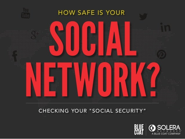 """HOW SAFE IS YOUR CHECKING YOUR """"SOCIAL SECURITY"""" SOCIAL NETWORK?"""