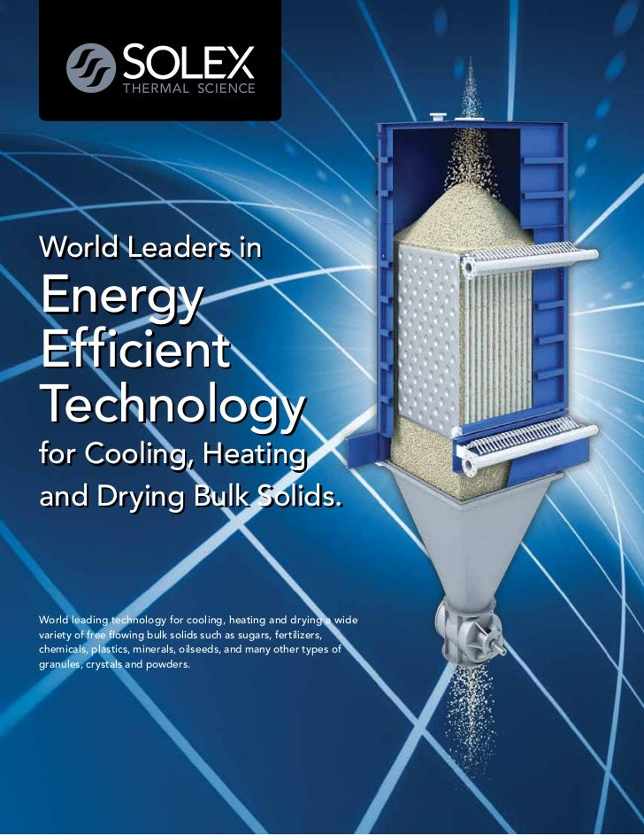 World Leaders in EnergyEfficientTechnology for Cooling, Heatingand Drying Bulk Solids.World leading technology for cooling...