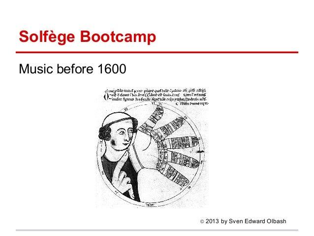 Solfège Bootcamp Music before 1600 © 2013 by Sven Edward Olbash