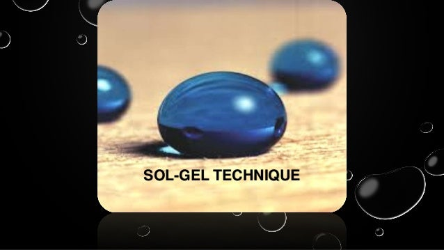 SOL-GEL TECHNIQUE