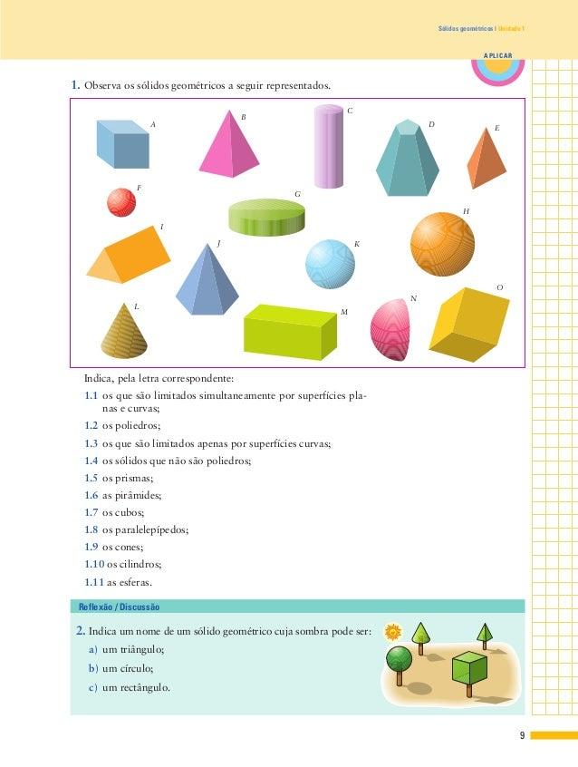 A B C D E F G H I J K L M N O 1. Observa os sólidos geométricos a seguir representados. Indica, pela letra correspondente:...