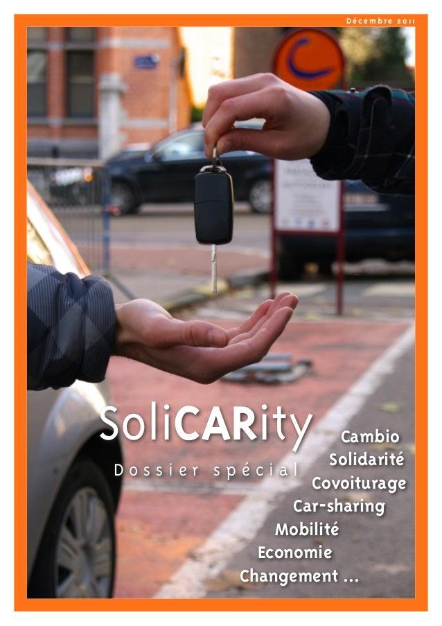 Décembre 2011  SoliCARity  Cambio Solidarité Dossier spécial Covoiturage Car-sharing Mobilité Economie Changement ...