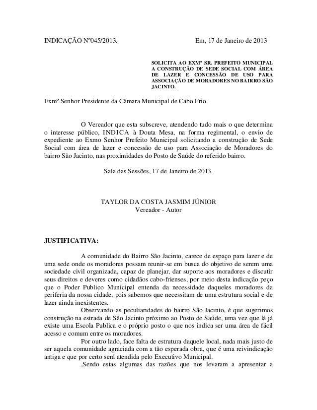 INDICAÇÃO Nº045/2013.  Em, 17 de Janeiro de 2013  SOLICITA AO EXMº SR. PREFEITO MUNICIPAL A CONSTRUÇÃO DE SEDE SOCIAL COM ...