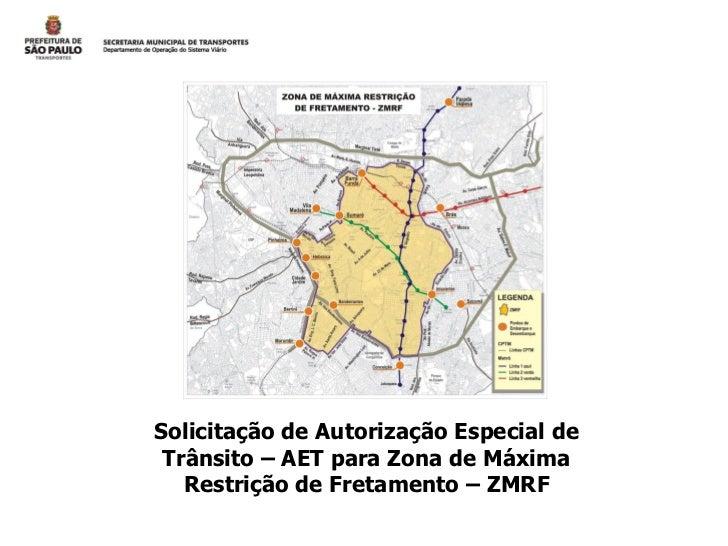 Solicitação de Autorização Especial de Trânsito – AET para Zona de Máxima   Restrição de Fretamento – ZMRF