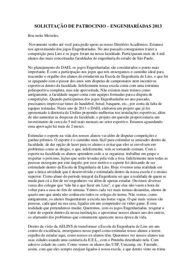 SOLICITAÇÃO DE PATROCINIO – ENGENHARÍADAS 2013Boa noite Meireles, Novamente venho até você para pedir apoio ao nosso Diret...