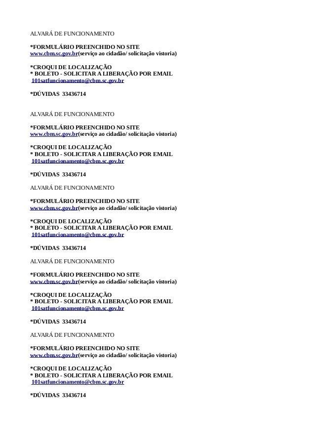 ALVARÁ DE FUNCIONAMENTO *FORMULÁRIO PREENCHIDO NO SITE www.cbm.sc.gov.br(serviço ao cidadão/ solicitação vistoria) *CROQUI...