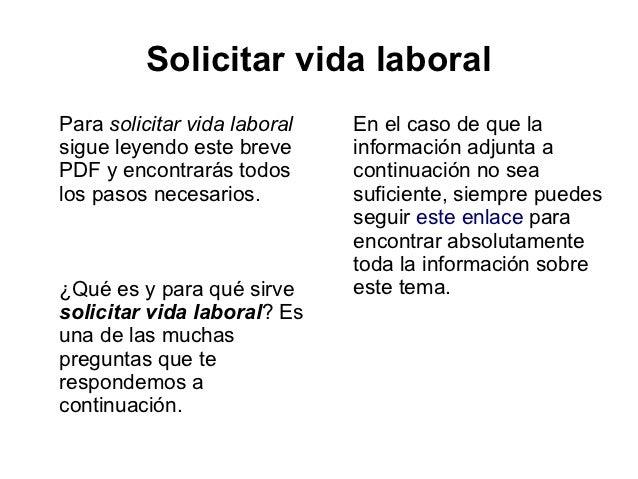 Solicitar vida laboralPara solicitar vida laboral   En el caso de que lasigue leyendo este breve      información adjunta ...