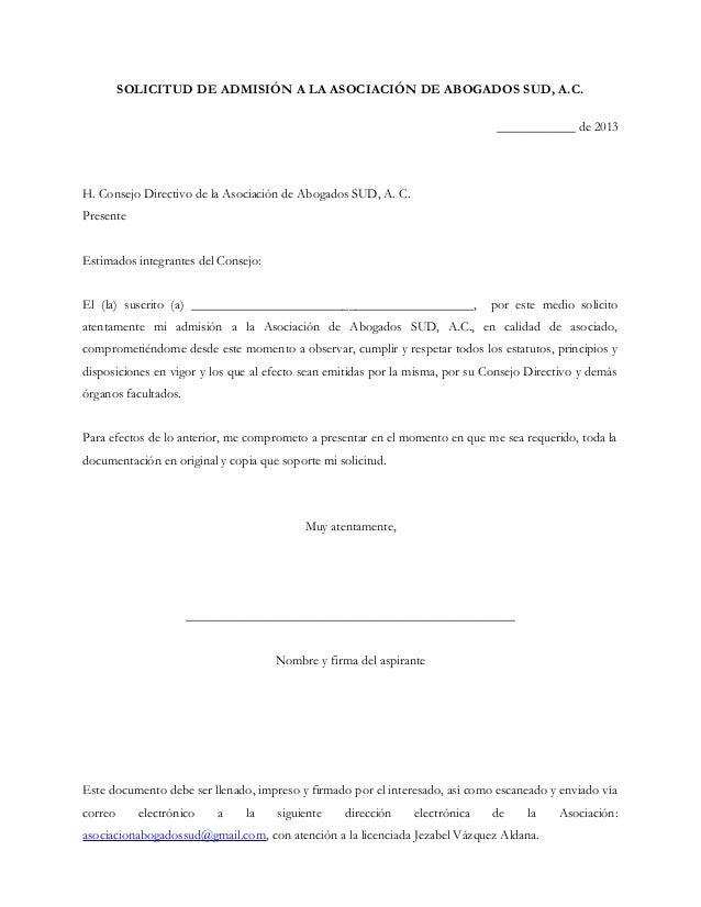 SOLICITUD DE ADMISIÓN A LA ASOCIACIÓN DE ABOGADOS SUD, A.C.                                                               ...