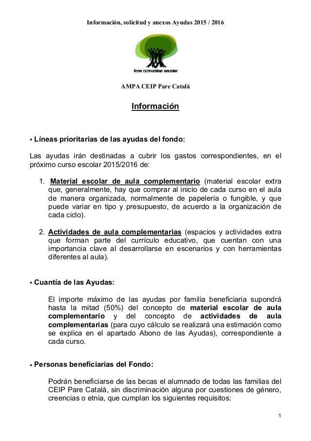 Información, solicitud y anexos Ayudas 2015 / 2016 AMPA CEIP Pare Català 1 Información • Líneas prioritarias de las ayudas...