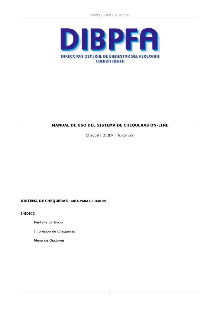 2009 | DI.B.P.F.A. Central                      MANUAL DE USO DEL SISTEMA DE CHEQUERAS ON-LINE                            ...