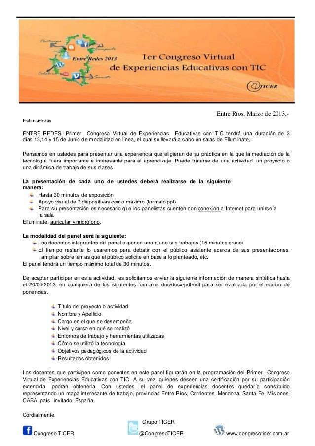 Entre Ríos, Marzo de 2013.-Estimado/asENTRE REDES, Primer Congreso Virtual de Experiencias Educativas con TIC tendrá una d...