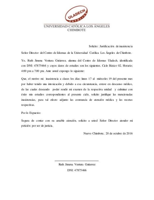Solicito: Justificación de inasistencia Señor Director del Centro de Idiomas de la Universidad Católica Los Ángeles de Chi...