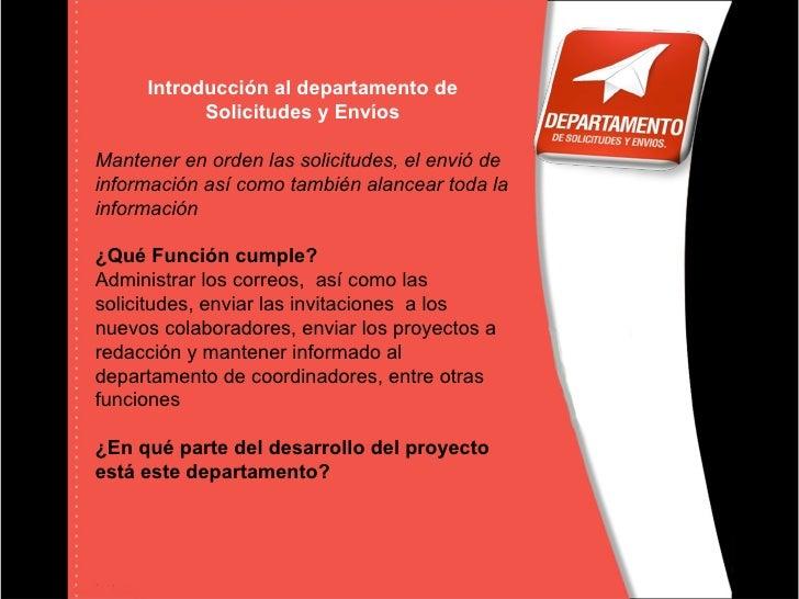 Introducción al departamento de Solicitudes y Envíos Mantener en orden las solicitudes, el envió de información así como t...