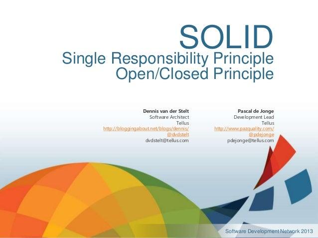 SOLIDSingle Responsibility Principle           Open/Closed Principle                       Dennis van der Stelt           ...