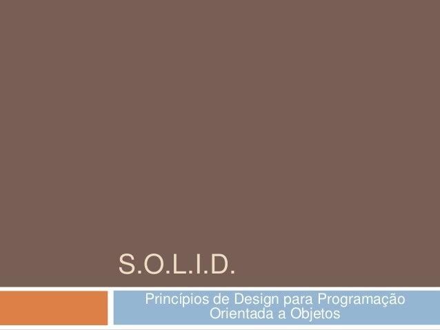 S.O.L.I.D. Princípios de Design para Programação Orientada a Objetos