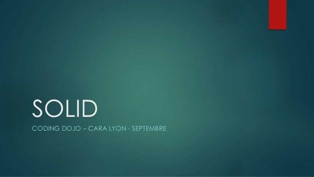 SOLID CODING DOJO – CARA LYON - SEPTEMBRE