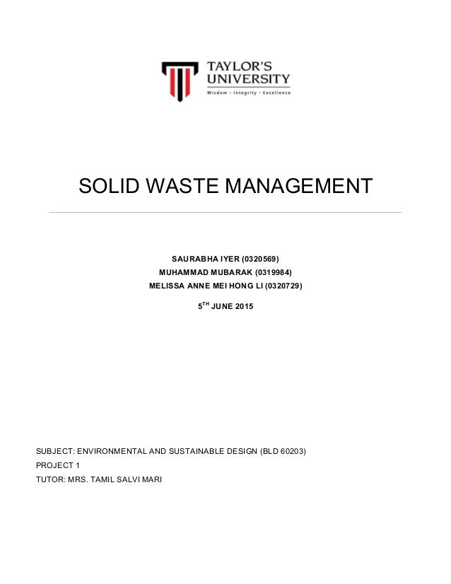 solid waste management final essay final pdf solid waste management saurabha iyer 0320569 muhammad mubarak 0319984 melissa anne mei