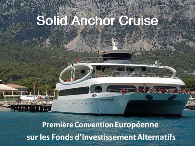 Solid Anchor Cruise - Convention Européenne Fonds d'Investissements Alternatifs (FR)
