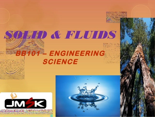 SOLID & FLUIDS BB101 – ENGINEERING SCIENCE