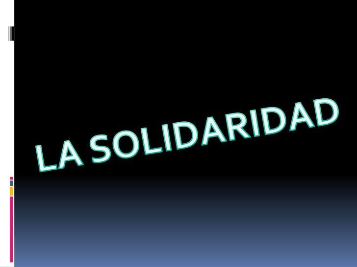 LA SOLIDARIDAD<br />