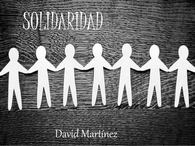 SOLIDARIDAD David Martínez