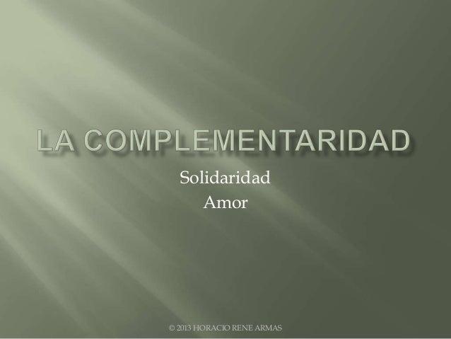 Solidaridad     Amor© 2013 HORACIO RENE ARMAS