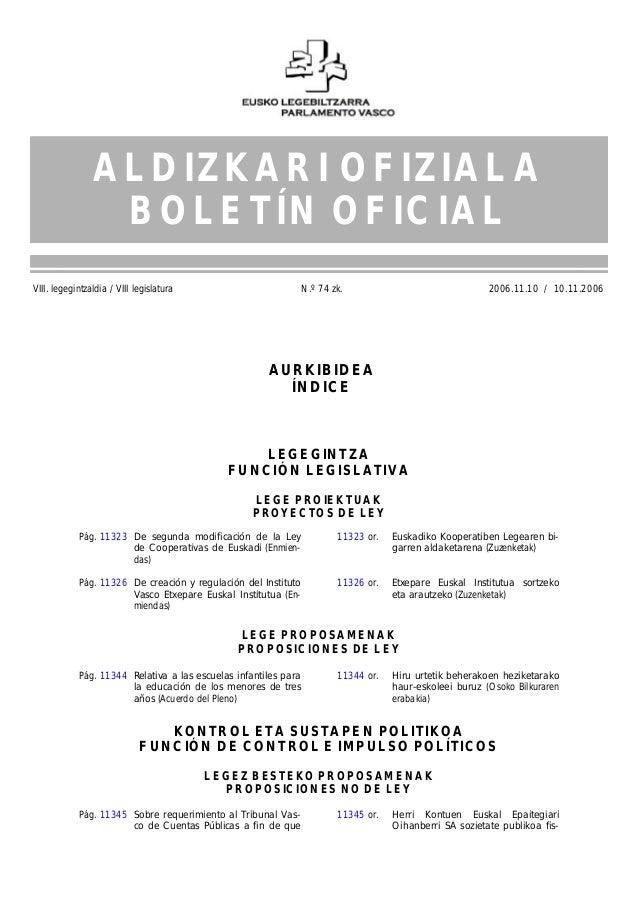 VIII. legegintzaldia / VIII legislatura N.º 74 zk. 2006.11.10 / 10.11.2006 11313 Pág. 11323 De segunda modificación de la ...