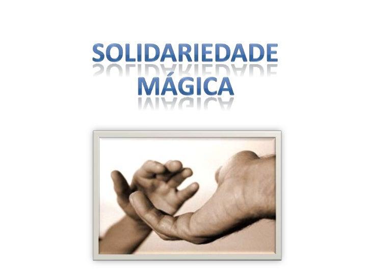 """""""A solidariedade converte em direito o que a caridade dá  como favor.""""José Ingenieros"""""""