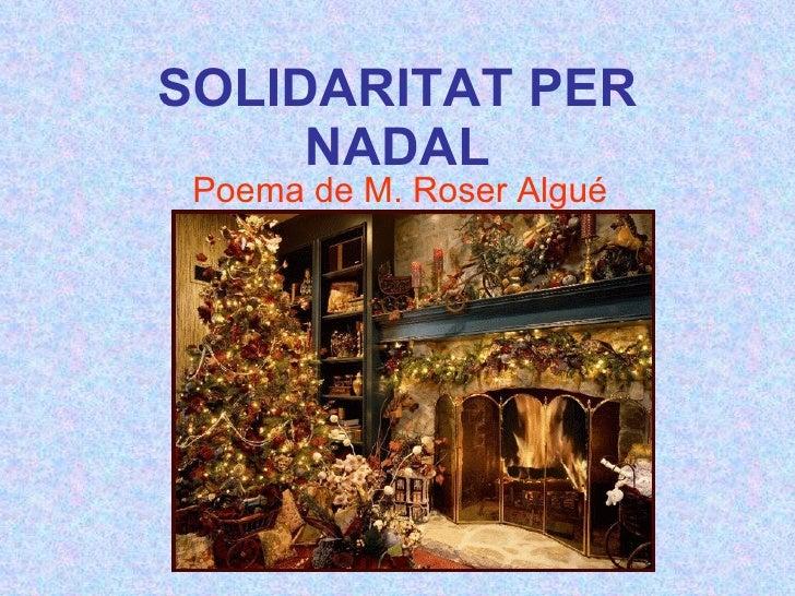SOLIDARITAT PER NADAL Poema de M. Roser Algué