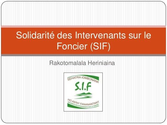 Solidarité des Intervenants sur le           Foncier (SIF)        Rakotomalala Heriniaina
