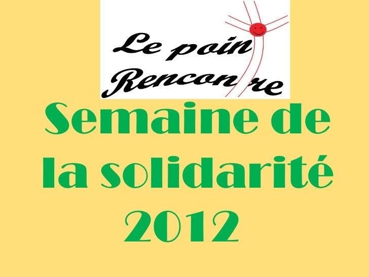 Semaine dela solidarité    2012