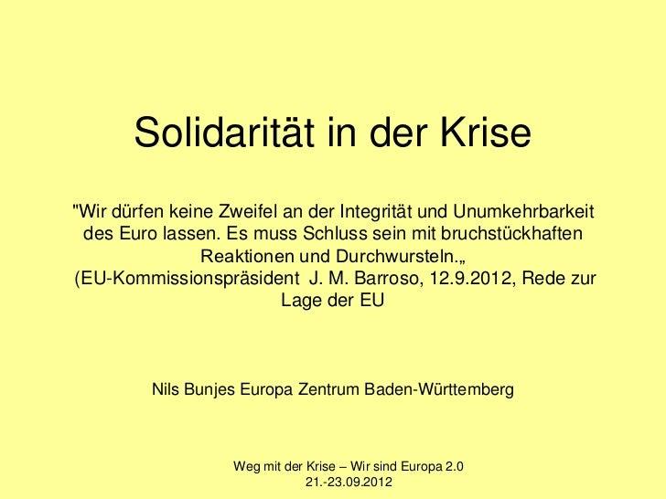 """Solidarität in der Krise""""Wir dürfen keine Zweifel an der Integrität und Unumkehrbarkeit des Euro lassen. Es muss Schluss s..."""