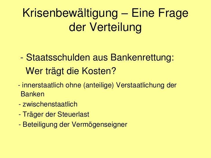 Krisenbewältigung – Eine Frage         der Verteilung- Staatsschulden aus Bankenrettung:  Wer trägt die Kosten?- innerstaa...