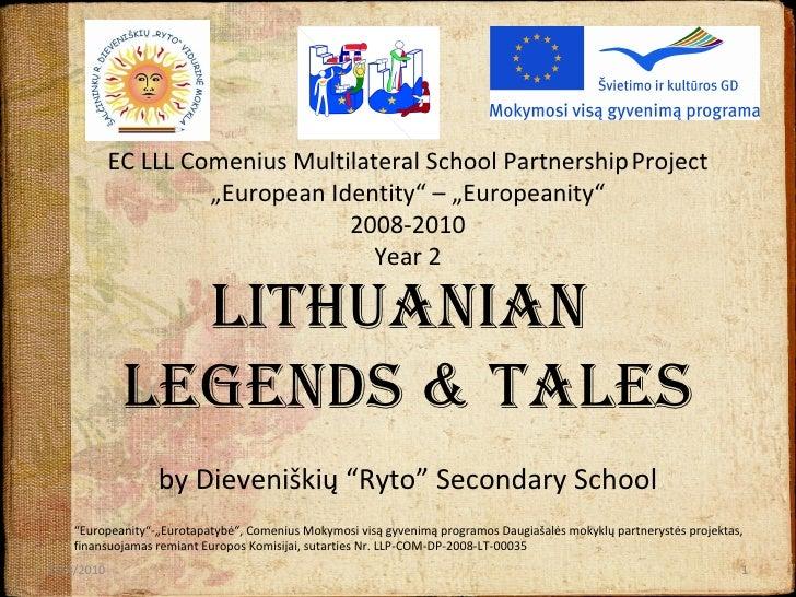 "EC LLL Comenius Multilateral School Partnership   Project ""European Identity"" – ""Europeanity"" 2008-2010 Year 2 Lithuanian ..."