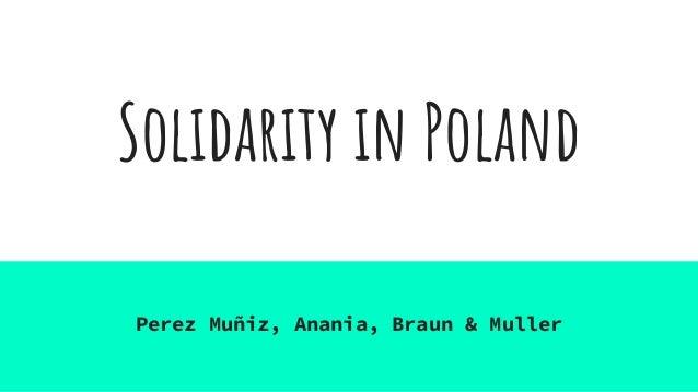Solidarity in Poland Perez Muñiz, Anania, Braun & Muller