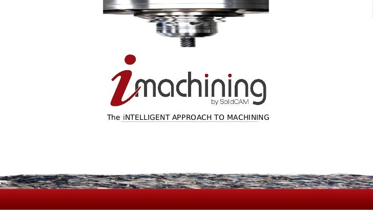 The iNTELLIGENT APPROACH TO MACHINING