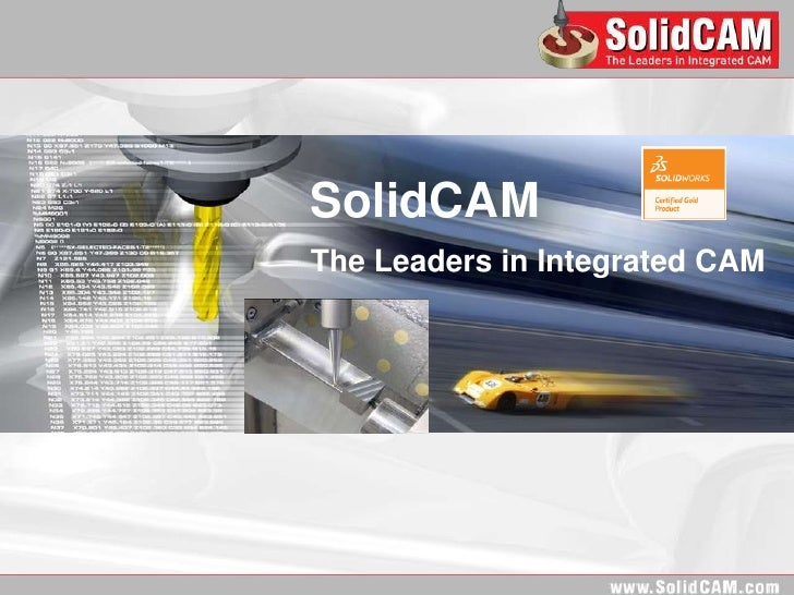 SolidCAMThe Leaders in Integrated CAM