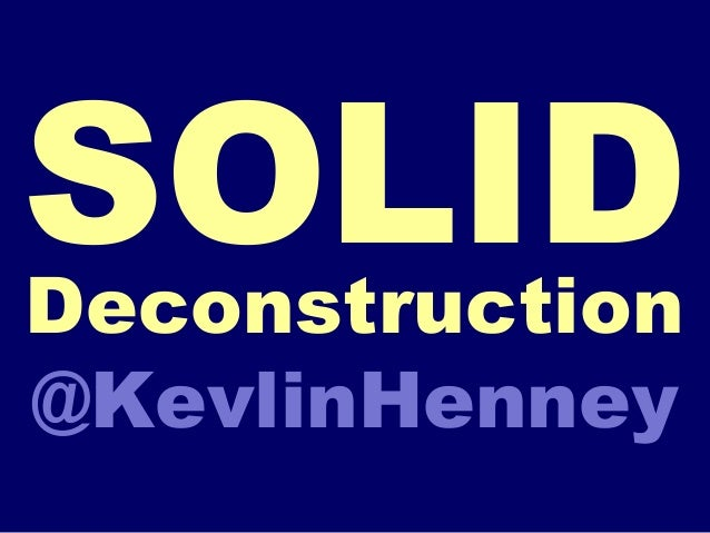 SOLIDDeconstruction @KevlinHenney