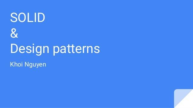 SOLID & Design patterns Khoi Nguyen