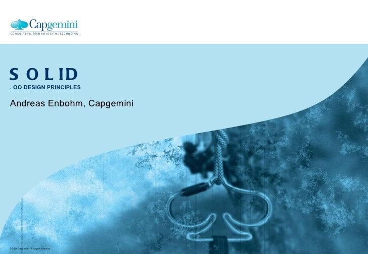 SOLID -  OO DESIGN PRINCIPLES Andreas Enbohm, Capgemini