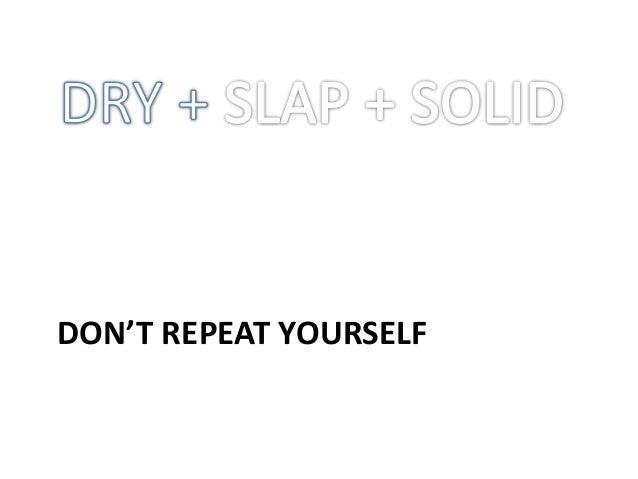 SOLID, DRY, SLAP design principles